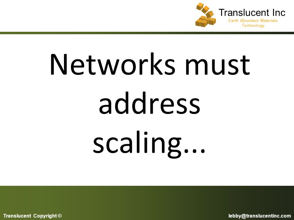 Networks must address scaling...