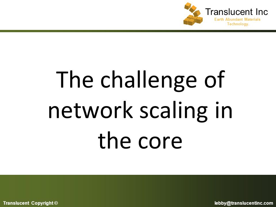 The challenge of network scaling in the core