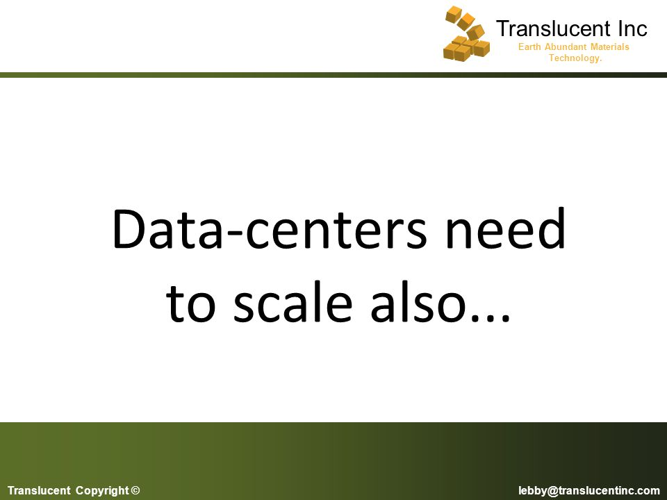 Data-centers need to scale also...