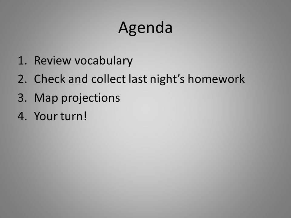 Agenda Review vocabulary Check and collect last night's homework