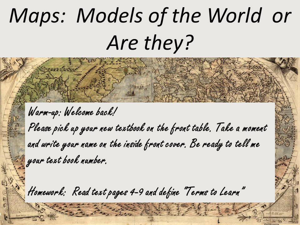 Maps: Models of the World or Are they
