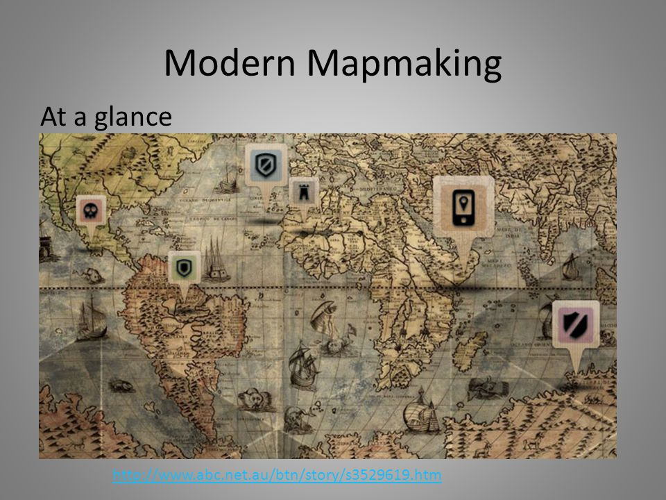 Modern Mapmaking At a glance