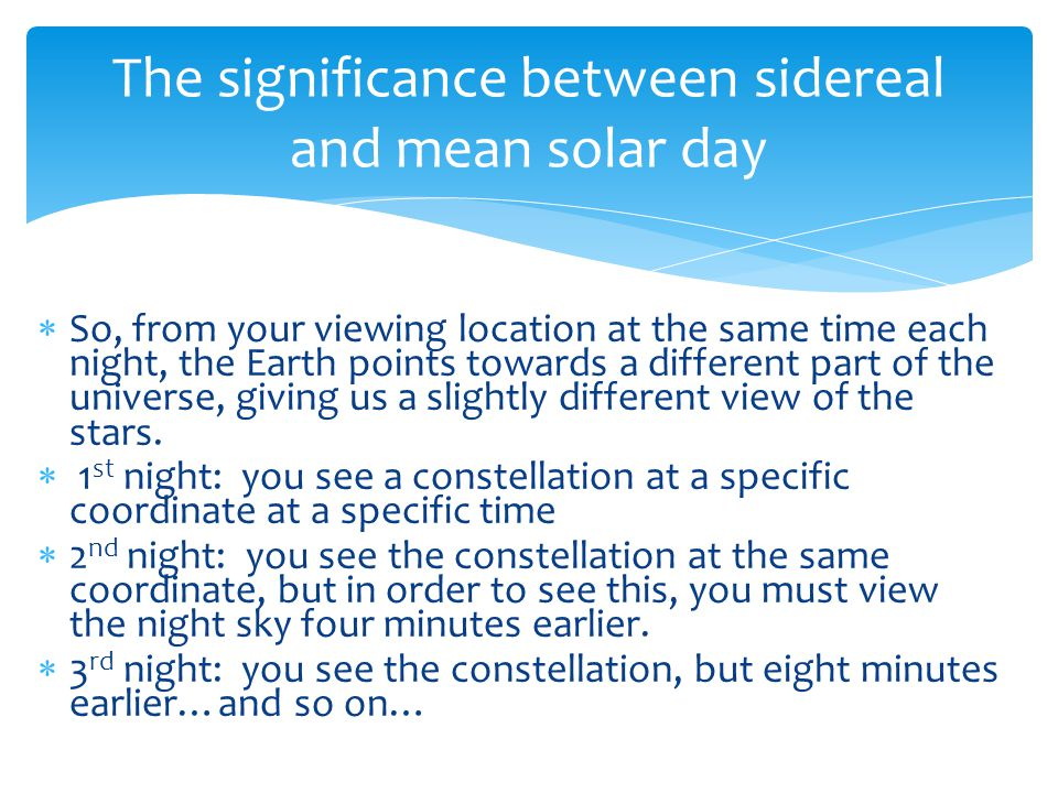 The significance between sidereal and mean solar day