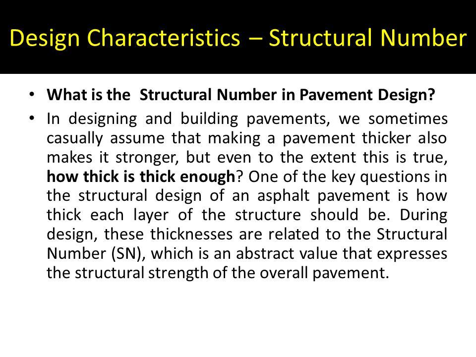 Design Characteristics – Structural Number