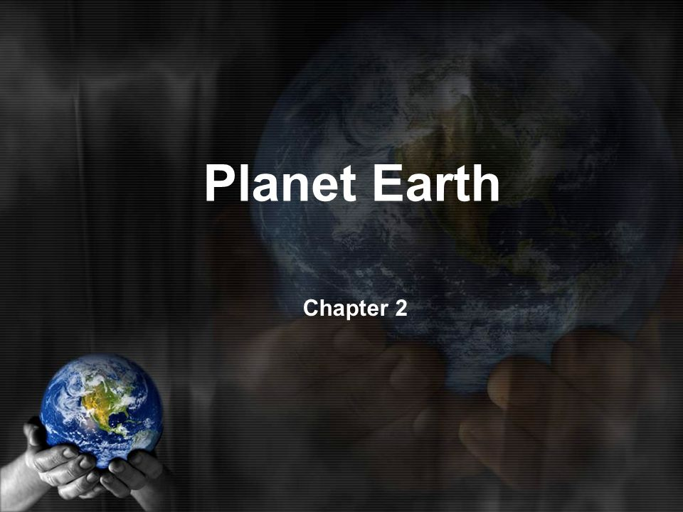 Planet Earth Chapter 2