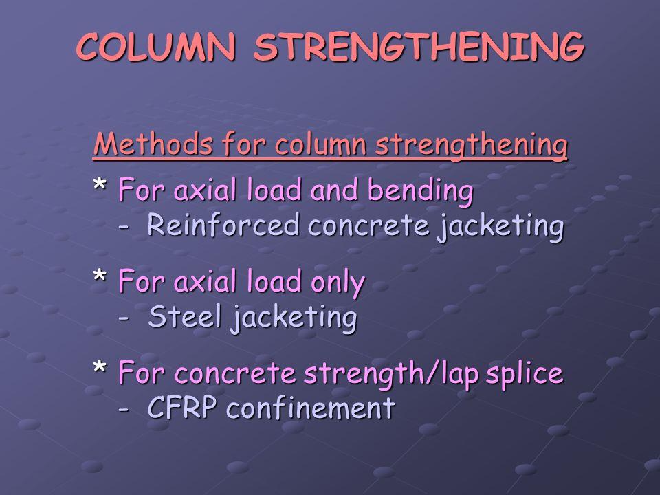 COLUMN STRENGTHENING Methods for column strengthening