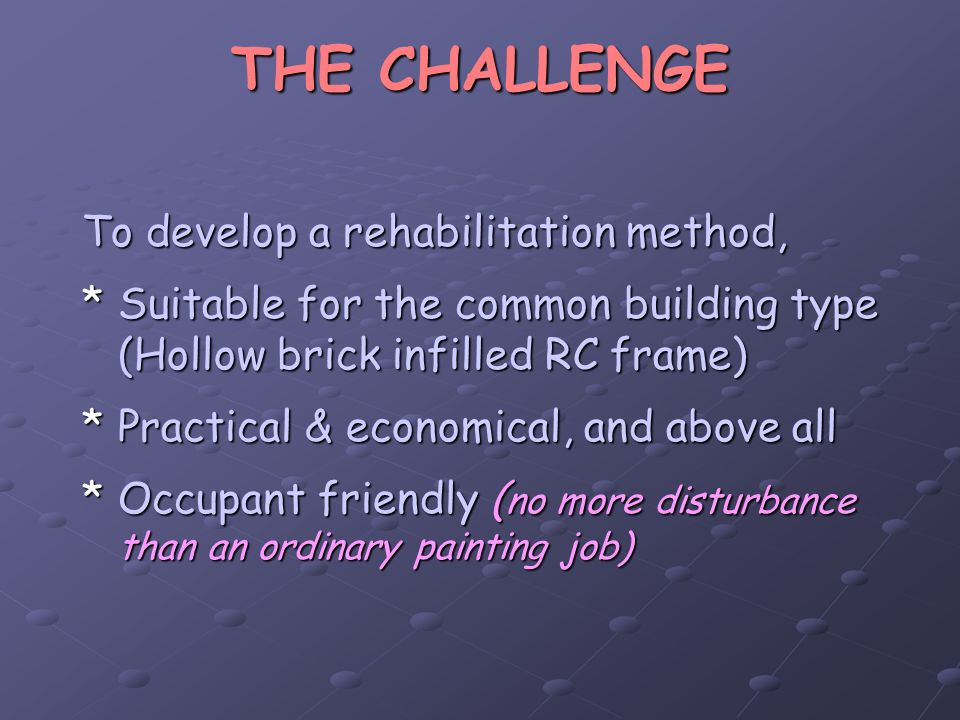 THE CHALLENGE To develop a rehabilitation method,