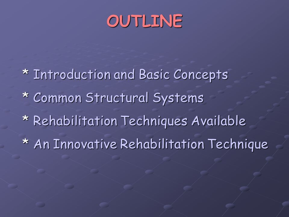 OUTLINE Introduction and Basic Concepts Common Structural Systems
