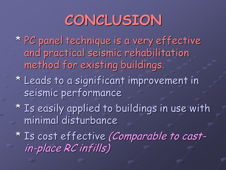 CONCLUSION PC panel technique is a very effective and practical seismic rehabilitation method for existing buildings.