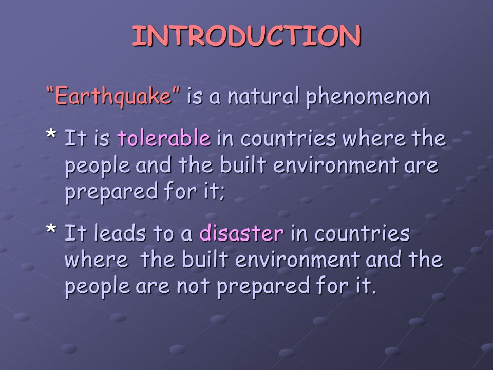 INTRODUCTION Earthquake is a natural phenomenon
