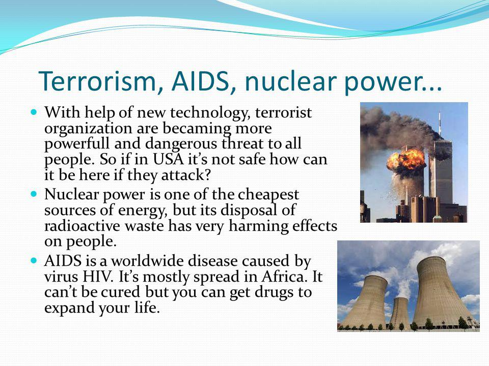 Terrorism, AIDS, nuclear power...