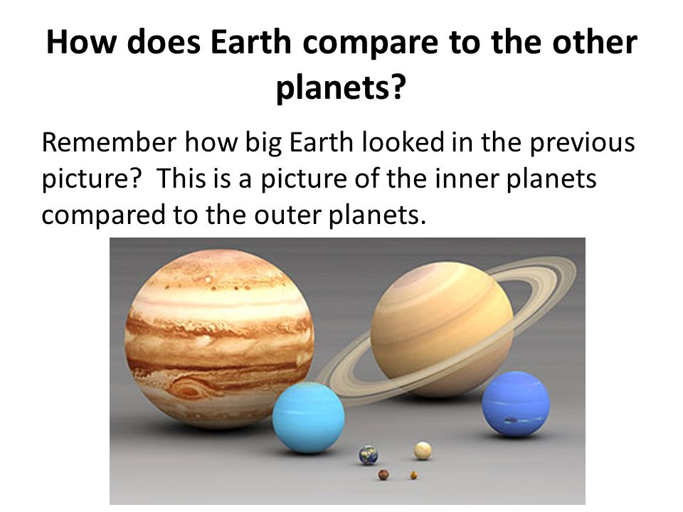 How does Earth compare to the other planets