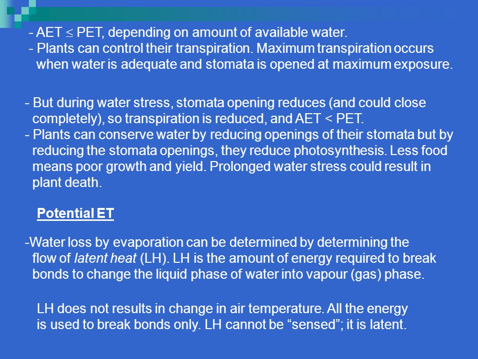 - AET  PET, depending on amount of available water.