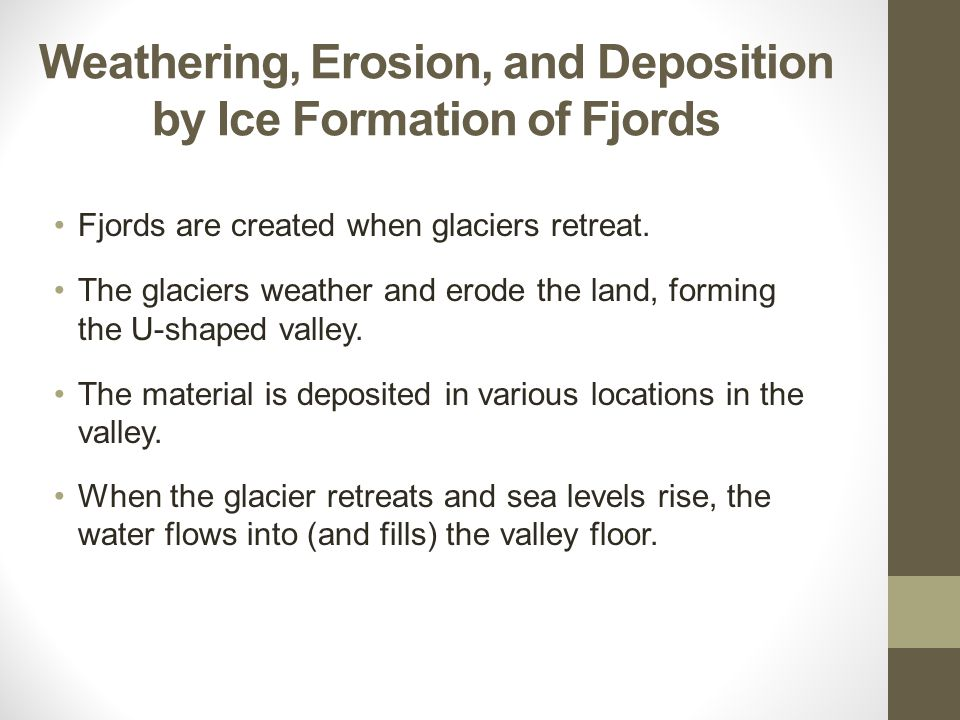 Weathering, Erosion, and Deposition by Ice Formation of Fjords