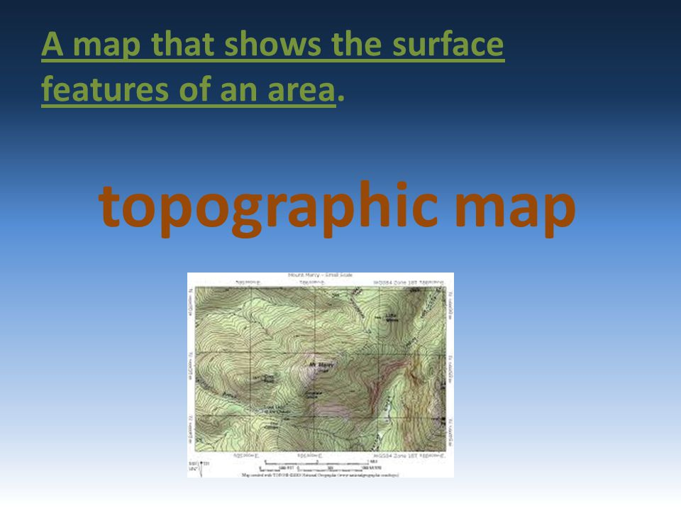A map that shows the surface features of an area.