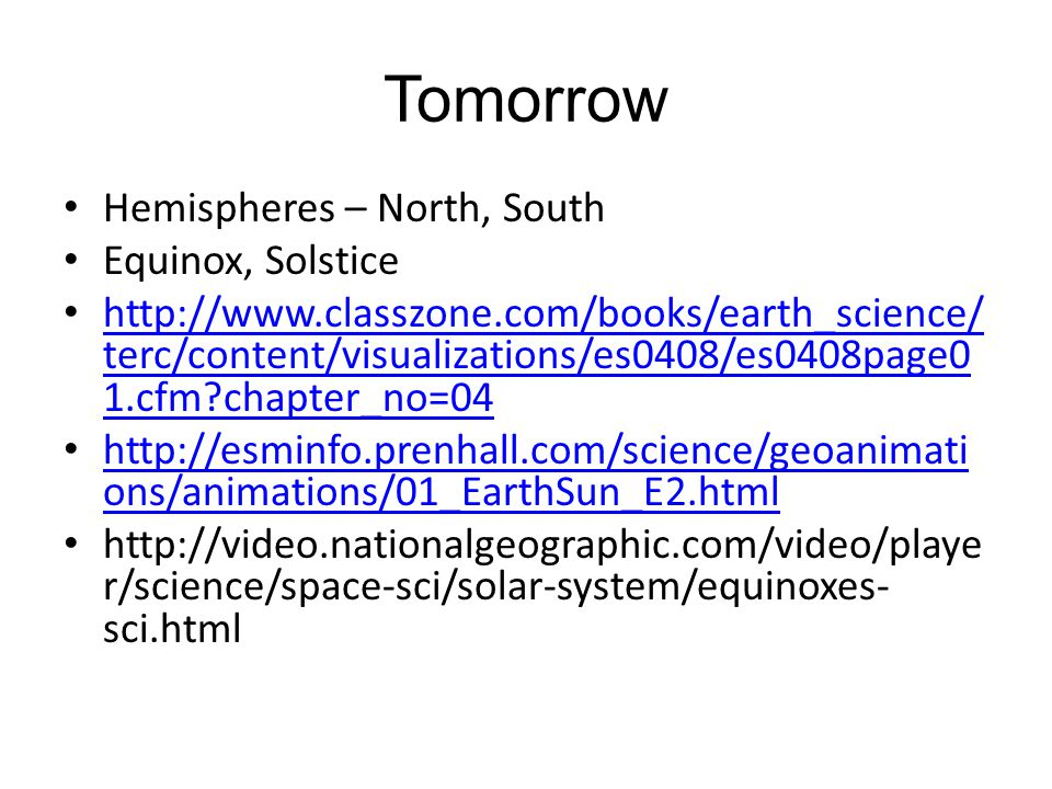 Tomorrow Hemispheres – North, South Equinox, Solstice