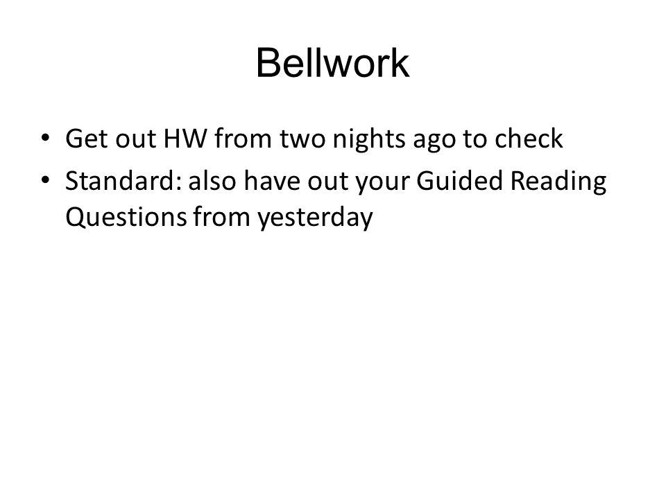Bellwork Get out HW from two nights ago to check