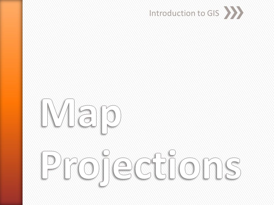 Introduction to GIS Map Projections