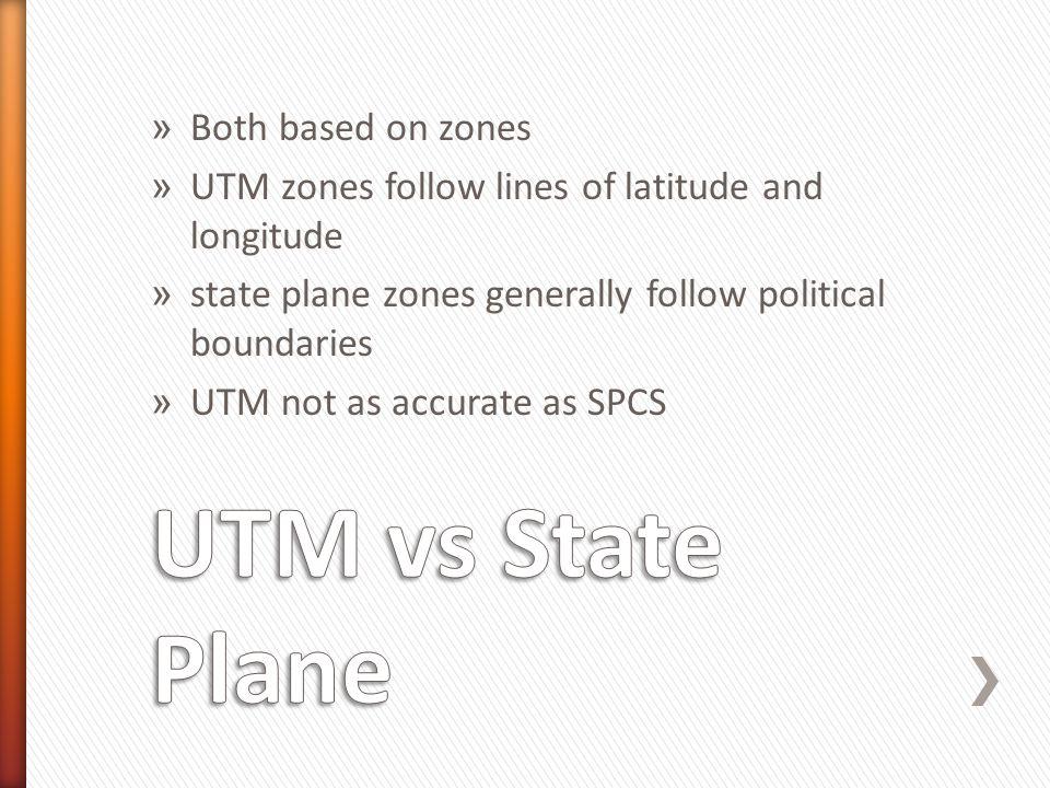 UTM vs State Plane Both based on zones