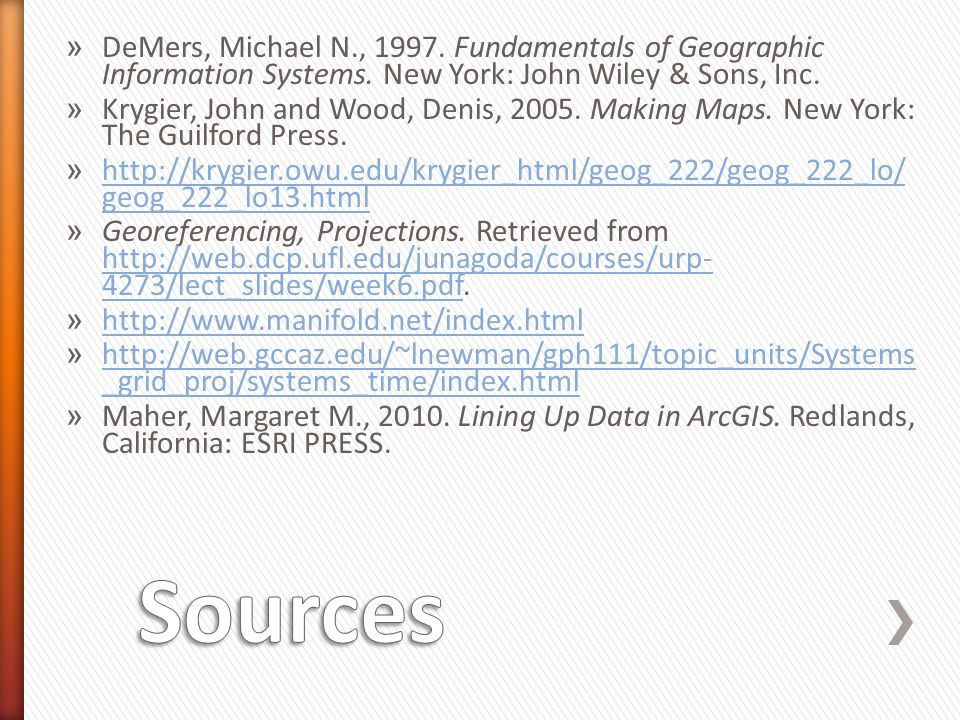 DeMers, Michael N., 1997. Fundamentals of Geographic Information Systems. New York: John Wiley & Sons, Inc.