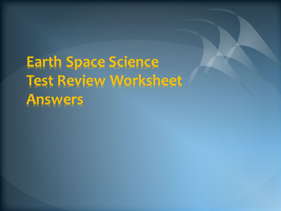 earth space science test review worksheet answers ppt video online download. Black Bedroom Furniture Sets. Home Design Ideas