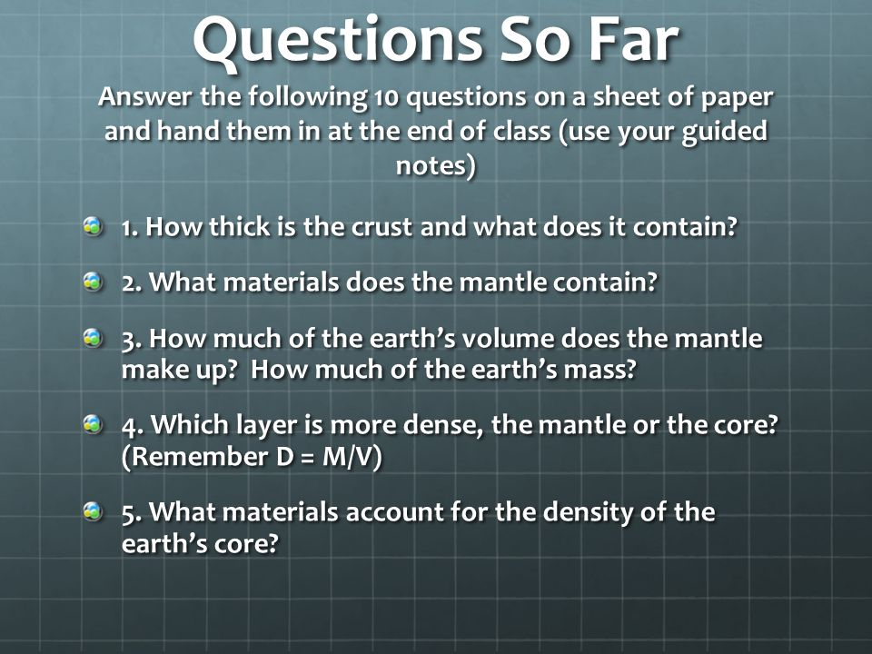 Questions So Far Answer the following 10 questions on a sheet of paper and hand them in at the end of class (use your guided notes)