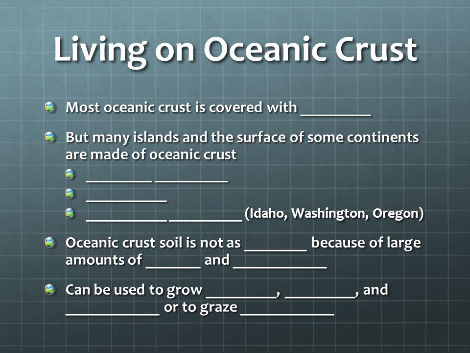 Living on Oceanic Crust