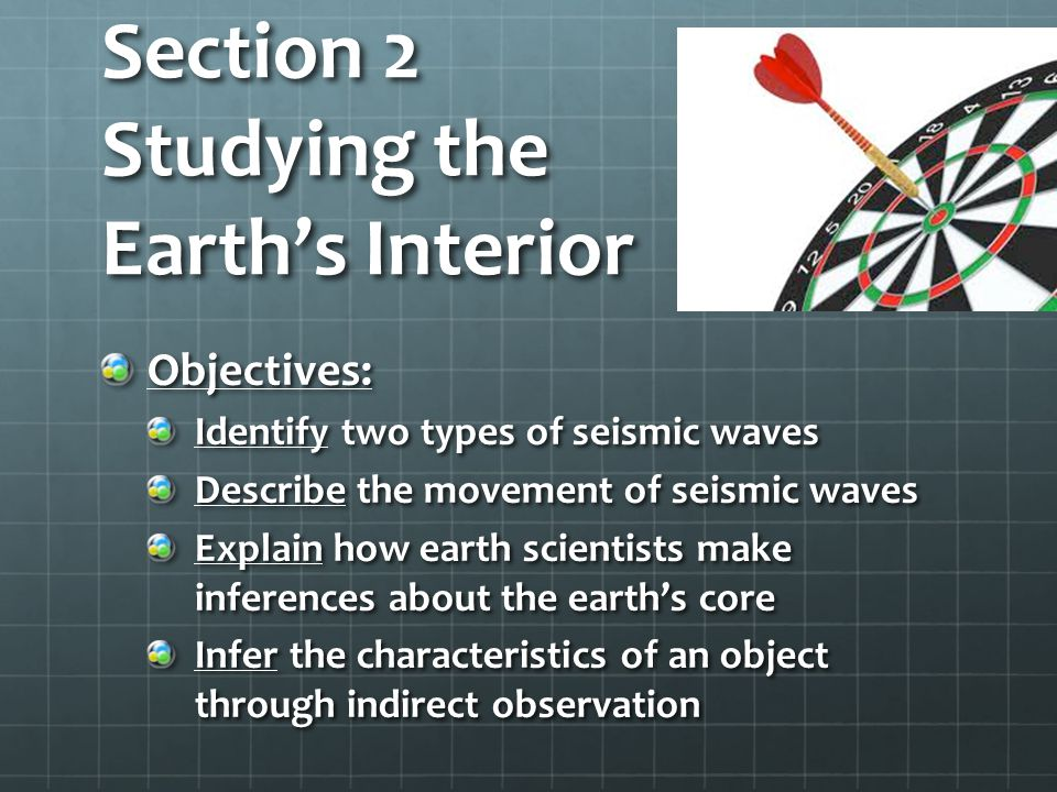Section 2 Studying the Earth's Interior