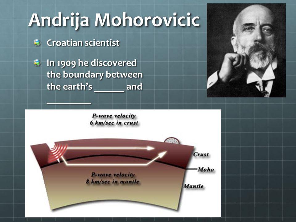 Andrija Mohorovicic Croatian scientist