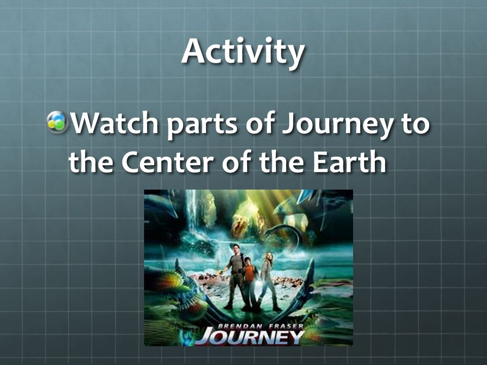 Activity Watch parts of Journey to the Center of the Earth
