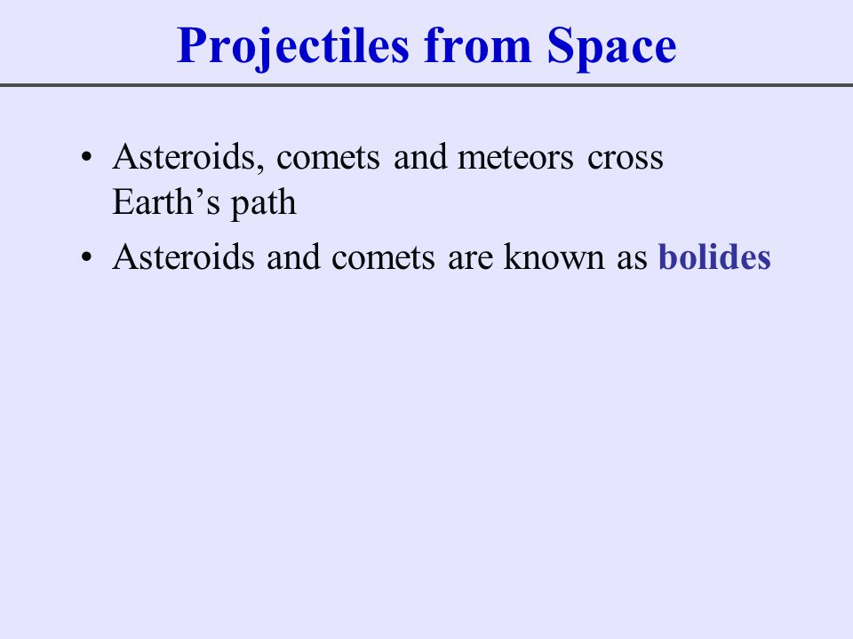Projectiles from Space