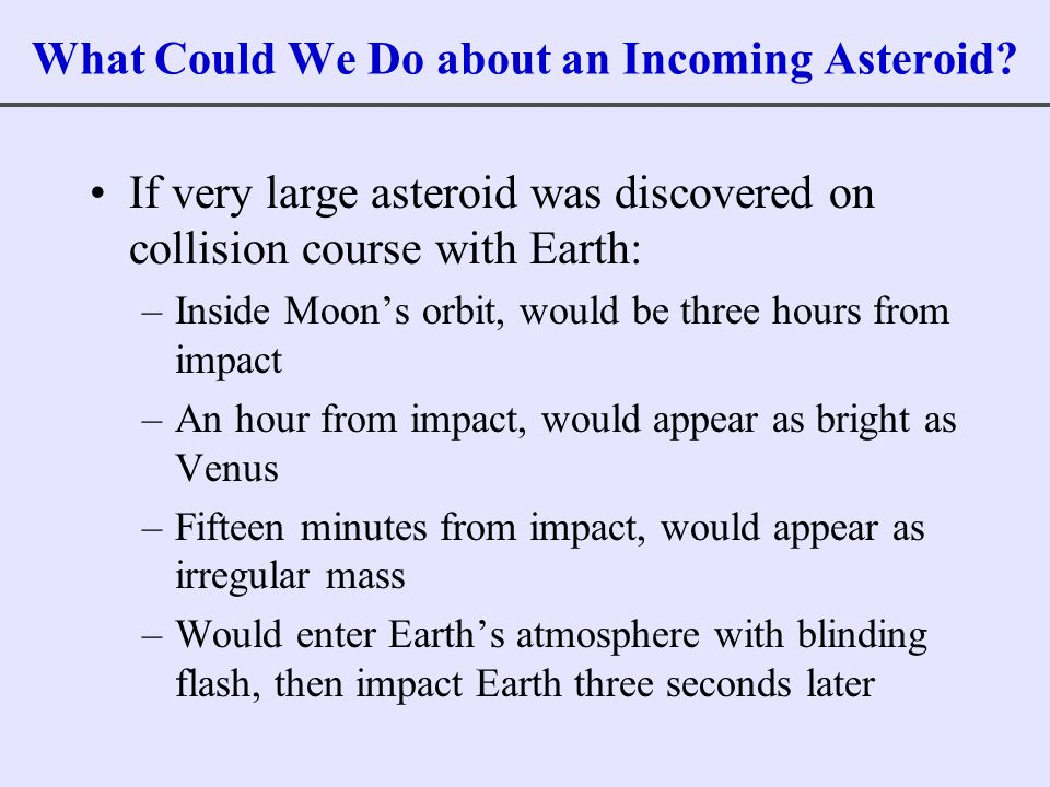What Could We Do about an Incoming Asteroid