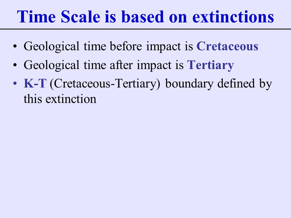 Time Scale is based on extinctions