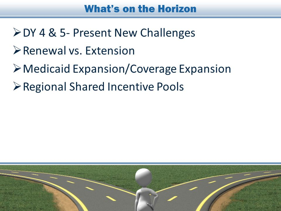 DY 4 & 5- Present New Challenges Renewal vs. Extension