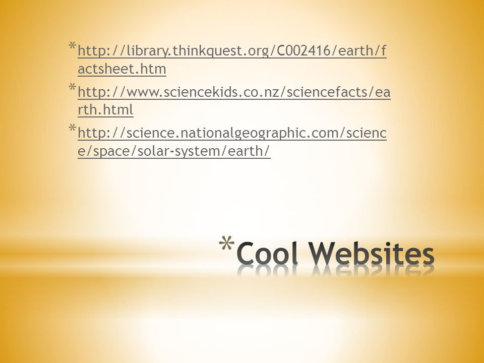 http://library.thinkquest.org/C002416/earth/f actsheet.htm