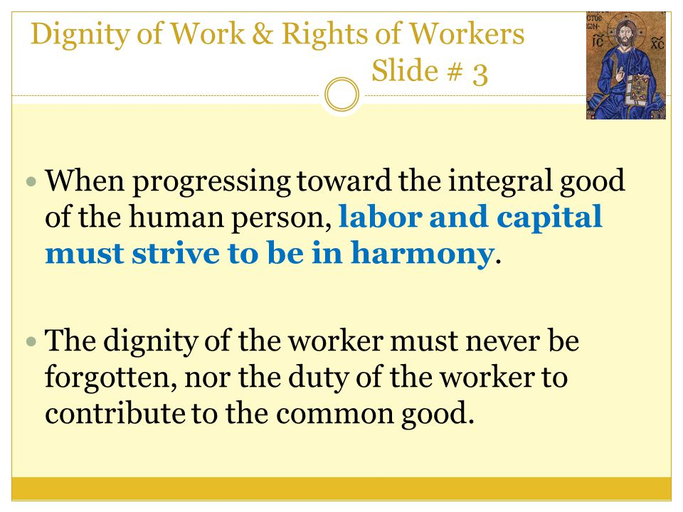 Dignity of Work & Rights of Workers Slide # 3