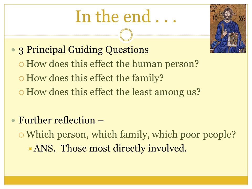 In the end . . . 3 Principal Guiding Questions