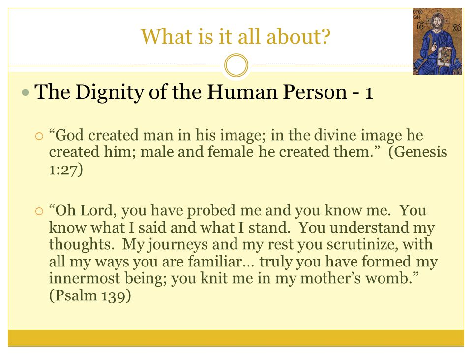 What is it all about The Dignity of the Human Person - 1