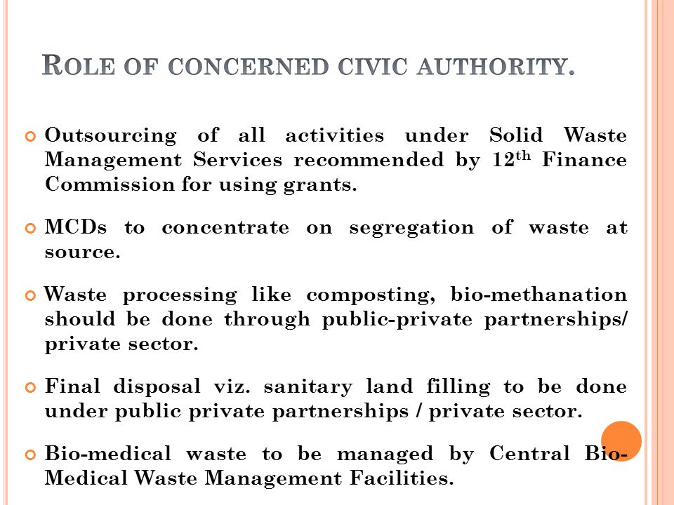 Role of concerned civic authority.
