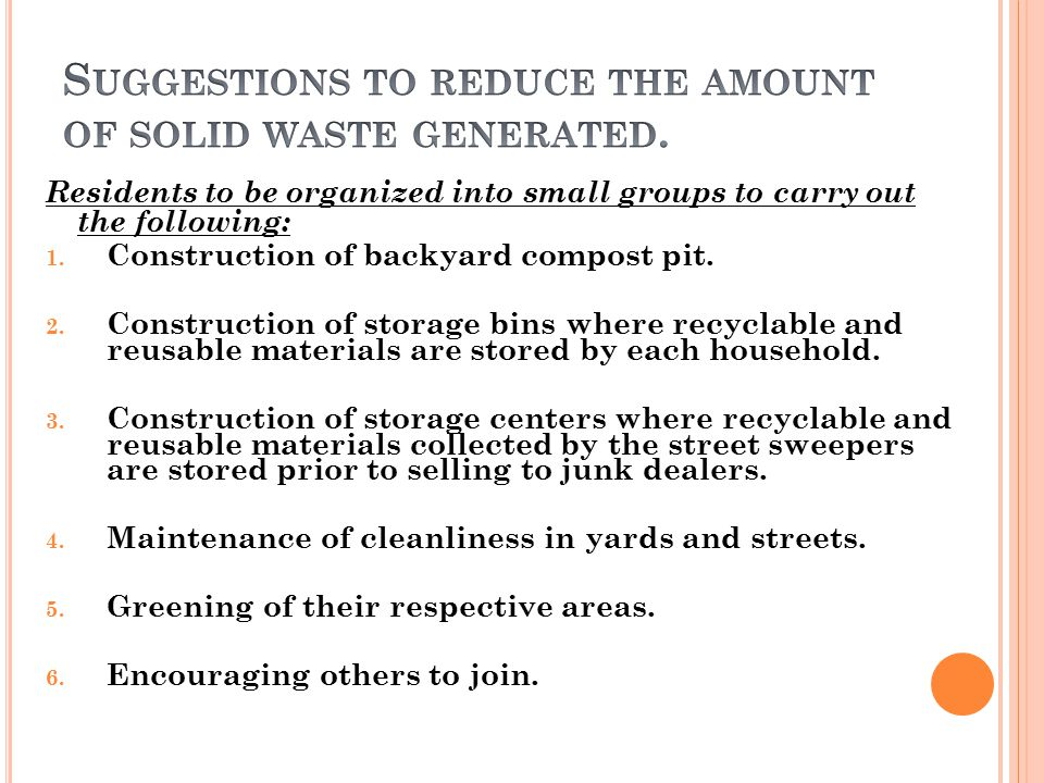 Suggestions to reduce the amount of solid waste generated.