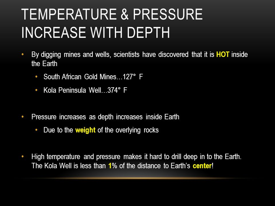 Temperature & Pressure Increase with Depth