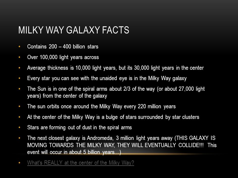 Milky Way Galaxy facts Contains 200 – 400 billion stars
