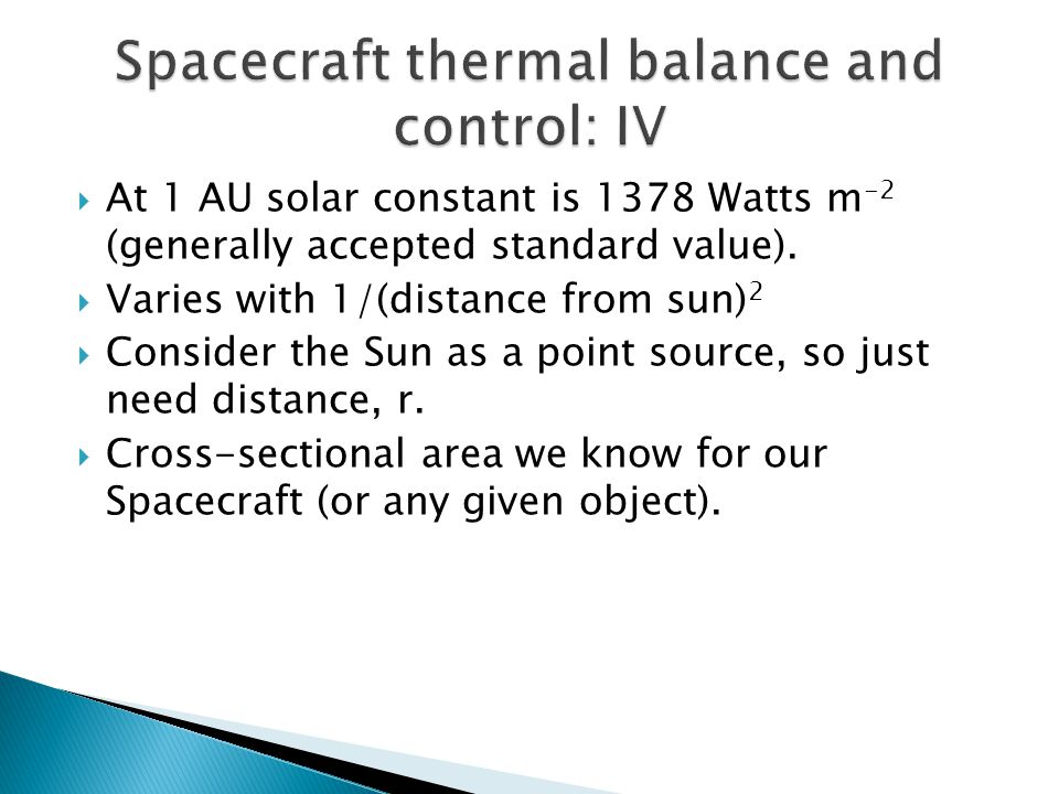 Spacecraft thermal balance and control: IV