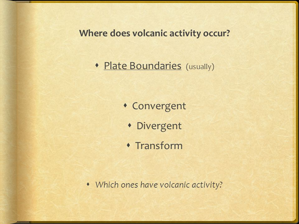 Where does volcanic activity occur
