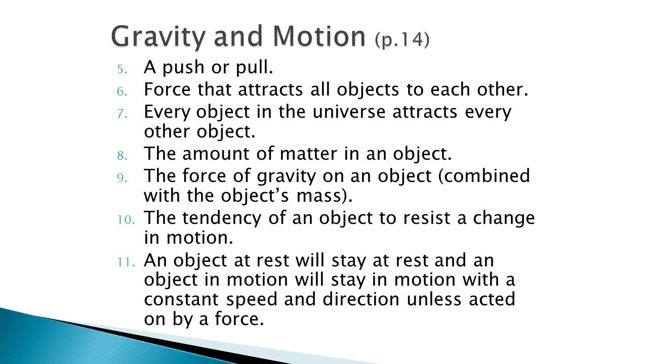 Gravity and Motion (p.14) A push or pull.