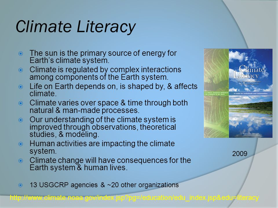 Climate Literacy The sun is the primary source of energy for Earth's climate system.