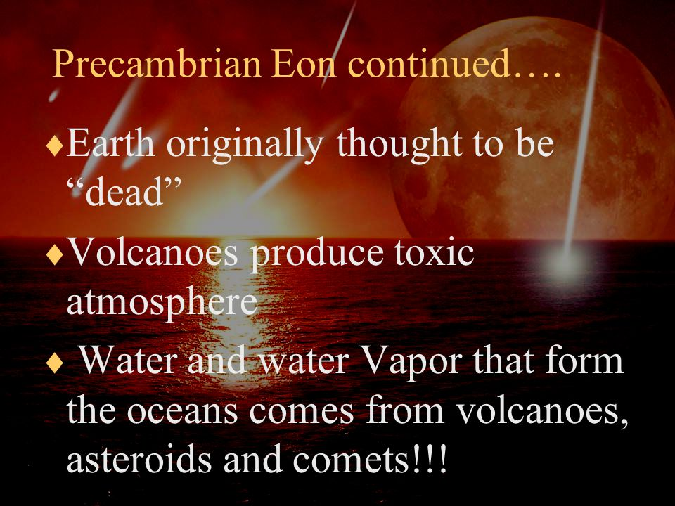 Precambrian Eon continued….