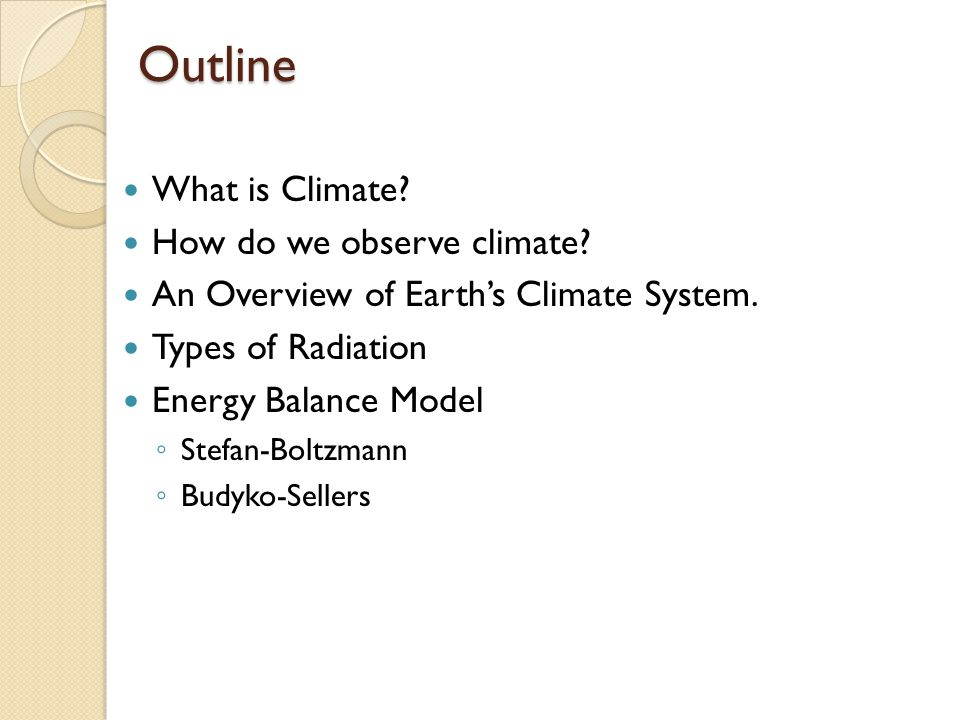 Outline What is Climate How do we observe climate