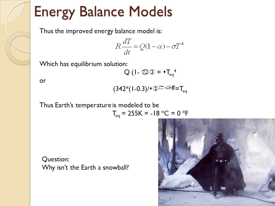 Energy Balance Models Thus the improved energy balance model is: