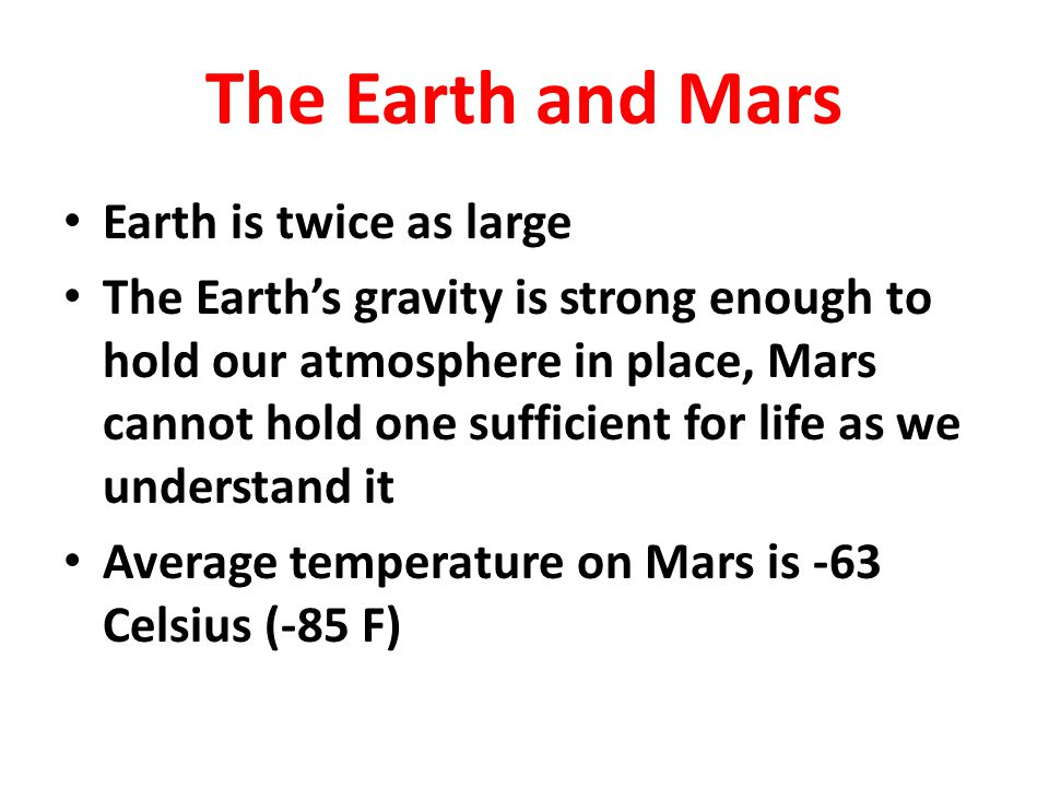 The Earth and Mars Earth is twice as large